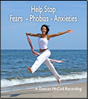 Help Stop Fears- Phobias-Anxieties CD & MP3